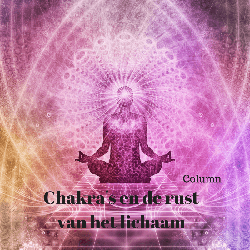 Column | Chakra's en de rust van het lichaam