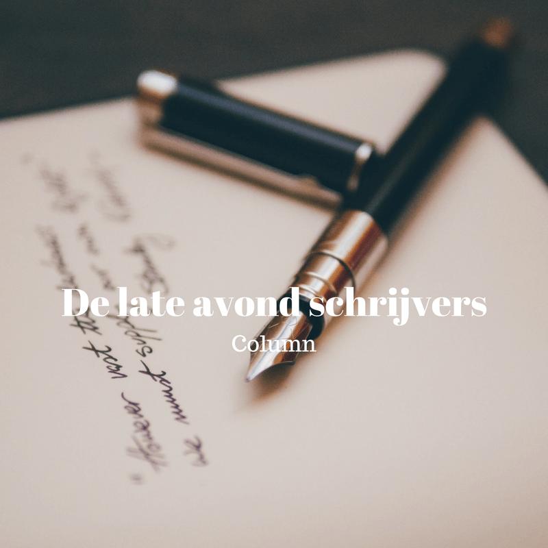 Column | De late avond schrijvers