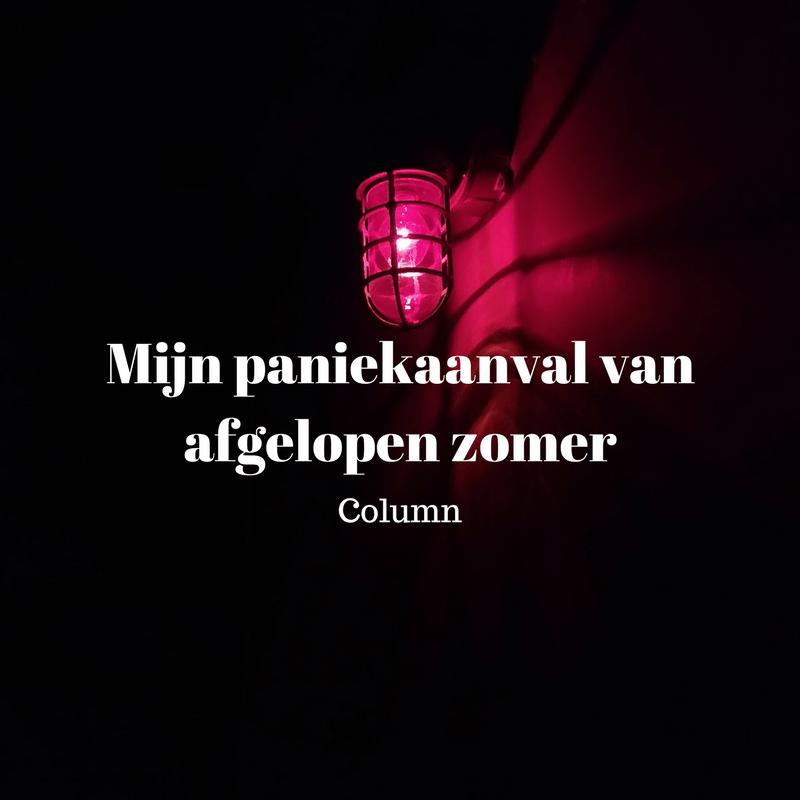 Column | Mijn paniekaanval van afgelopen zomer