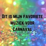 Dit is mijn favoriete muziek voor carnaval