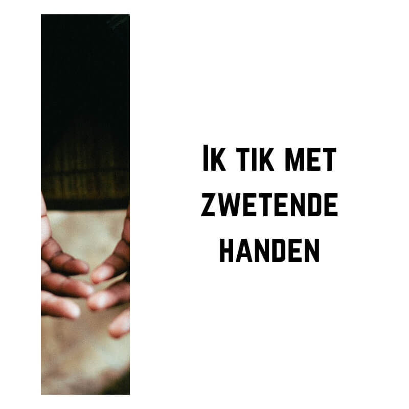 Column | Ik tik met zwetende handen