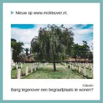 Tegenover een begraafplaats wonen
