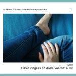 Dikke vingers en dikke voeten