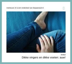 Dikke vingers en dikke voeten: auw!